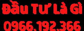 ĐẦU TƯ Là Gì ? NHÀ ĐẦU TƯ Là Gì ? TƯ VẤN ĐẦU TƯ 0966.192.366