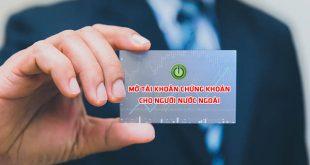 Các bước mở tài khoản chứng khoán cho người nước ngoài như thế nào ?